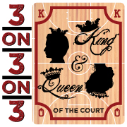 King and Queen of the Court 3 on 3 on 3